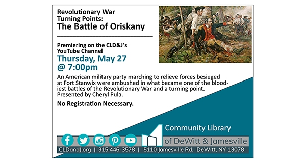 Revolutionary War Turning Points: The Battle of Oriskany - premiering on CLD&J's YouTube Channel Thursday, May 27th at 7:00 PM